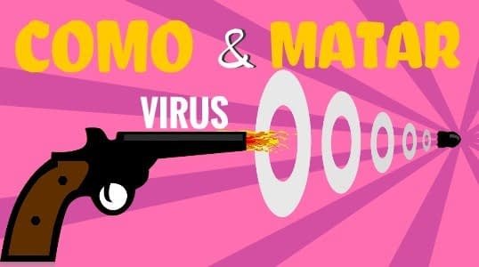COMO MATAR VIRUS